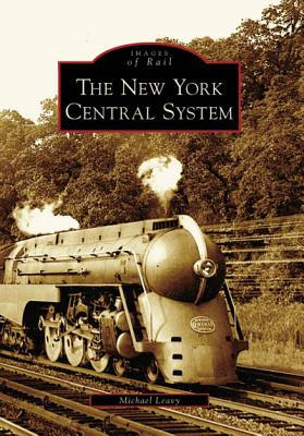 The New York Central System - Leavy, Michael