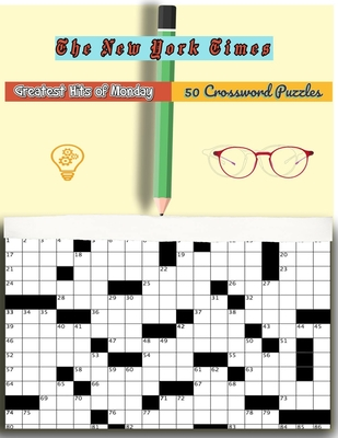 The New York Times Greatest Hits Of Monday: 50 Crossword Puzzles - Jacky, Mac, and Times, New York