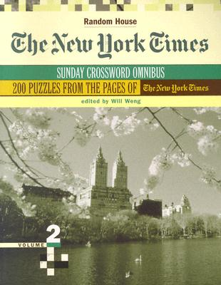 The New York Times Sunday Crossword Omnibus, Volume 2 - Weng, Will (Editor)