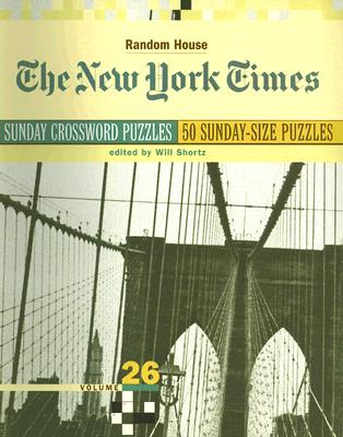 The New York Times Sunday Crossword Puzzles - Shortz, Will (Editor)