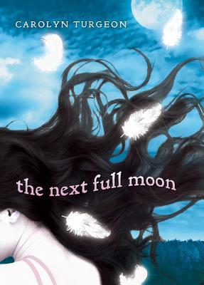 The Next Full Moon - Turgeon, Carolyn