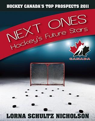 The Next Ones: Hockey's Future Stars - Nicholson, Lorna Schultz