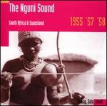 The Nguni Sound: South Africa & Swaziland 1955, '57, '58
