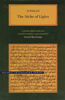 The Niche of Lights - Al-Ghazali, and Buchman, David (Translated by)