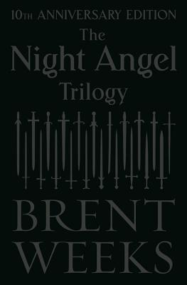 The Night Angel Trilogy: 10th Anniversary Edition - Weeks, Brent