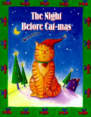 The Night Before Cat-Mas - Unser, Virginia, and Anagost, Karen (Illustrator)