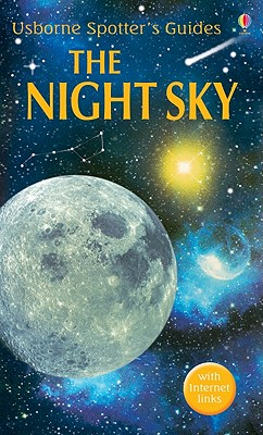 The Night Sky: Usbornes Spotters Guides - Henbest, Nigel, and Atkinson, Stuart
