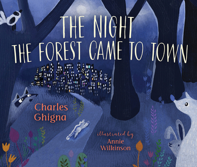 The Night the Forest Came to Town - Ghigna, Charles