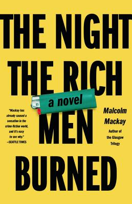 The Night the Rich Men Burned - MacKay, Malcolm