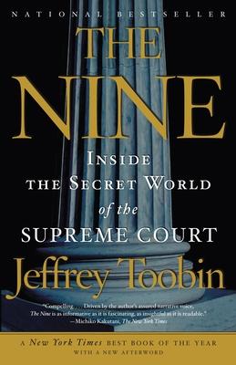 The Nine: Inside the Secret World of the Supreme Court - Toobin, Jeffrey