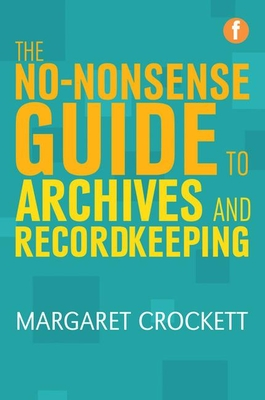 The No-nonsense Guide to Archives and Recordkeeping - Crockett, Margaret