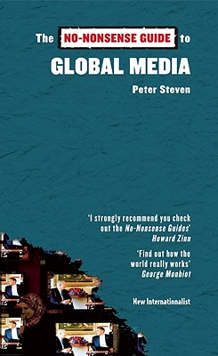 The No-Nonsense Guide to Global Media - Steven, Peter