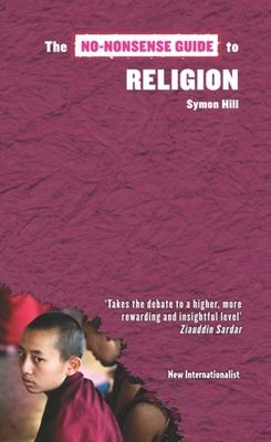 The No-Nonsense Guide to Religion - Hill, Symon