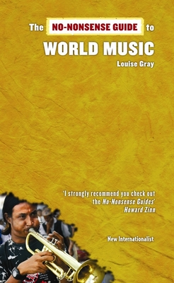 The No-Nonsense Guide to World Music - Gray, Louise