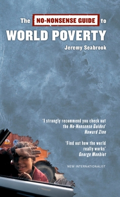The No-Nonsense Guide to World Poverty - Seabrook, Jeremy