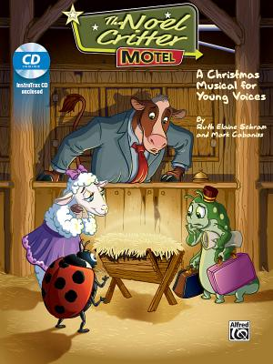 The Noel Critter Motel: A Christmas Musical for Young Voices (Director's Kit), Score & CD - Schram, Ruth Elaine (Composer), and Cabaniss, Mark (Composer)