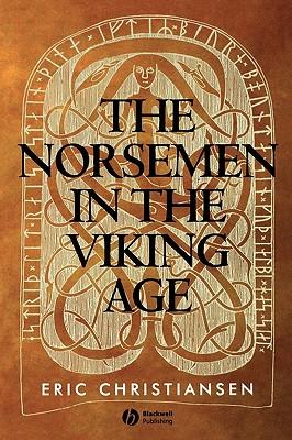 The Norsemen in the Viking Age - Christiansen, Eric