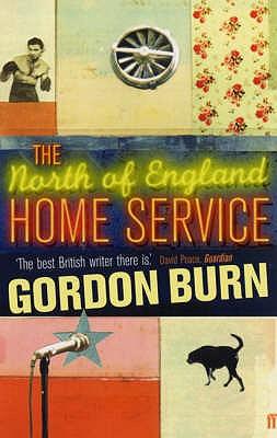 The North of England Home Service - Burn, Gordon