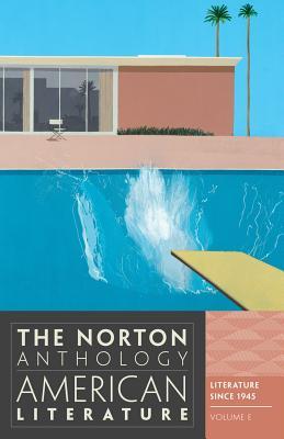 The Norton Anthology of American Literature, Volume E: Literature Since 1945 - Baym, Nina (Editor), and Levine, Robert S, Professor (Editor), and Franklin, Wayne (Editor)