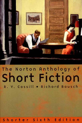 The Norton Anthology of Short Fiction - Cassill, R V