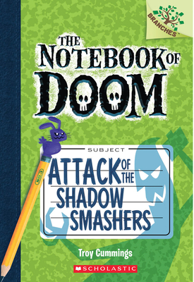 The Notebook of Doom #3: Attack of the Shadow Smashers (a Branches Book) - Cummings, Troy