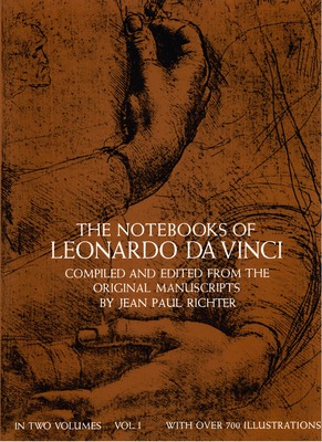 The Notebooks of Leonardo Da Vinci, Vol. 1 - da Vinci, Leonardo, and Leonardo Da Vinci, and De Vinci, Leonardo