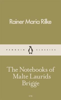 The Notebooks of Malte Laurids Brigge - Rilke, Rainer Maria