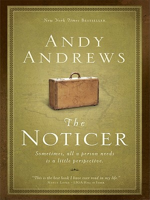 The Noticer: Sometimes, All a Person Needs Is a Little Perspective - Andrews, Andy
