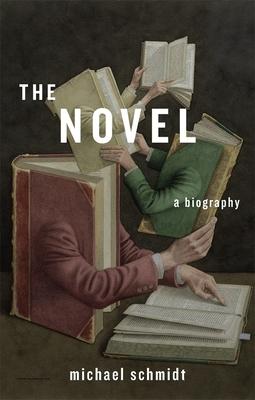 The Novel: A Biography - Schmidt, Michael