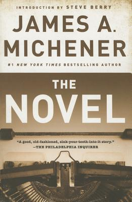 The Novel - Michener, James A, and Berry, Steve (Introduction by)