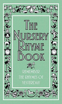 The Nursery Rhyme Book: Remember the Rhymes of Yesterday - Cumberbatch, Helen (Compiled by)