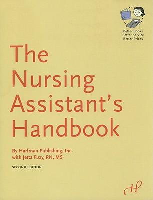 The Nursing Assistant's Handbook - Hartman Publishing