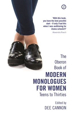 The Oberon Book of Modern Monologues for Women, Volume 3: Teens to Thirties - Cannon, Dee (Editor)
