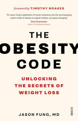 The Obesity Code: Unlocking the Secrets of Weight Loss - Fung, Jason, Dr.