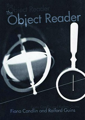 The Object Reader - Candlin, Fiona (Editor), and Guins, Raiford (Editor)
