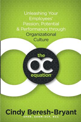 The Oc Equation: Unleashing Your Employees' Passion, Potential and Performance - Bresh-Bryant, Cindy