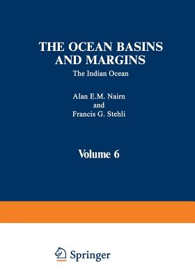 The Ocean Basins and Margins: The Indian Ocean - Nairn, Alan E M (Editor)