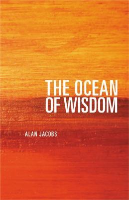 The Ocean of Wisdom: A Bible for the Spiritual Heart - Jacobs, Alan