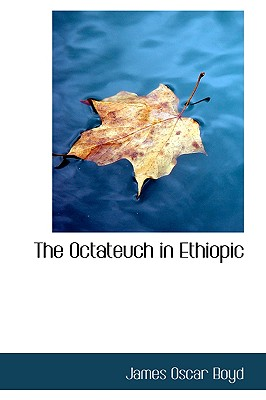 The Octateuch in Ethiopic - Boyd, James Oscar