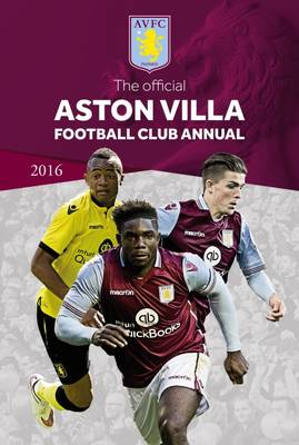 The Official Aston Villa Football Club Annual 2016 - Bishop, Rob