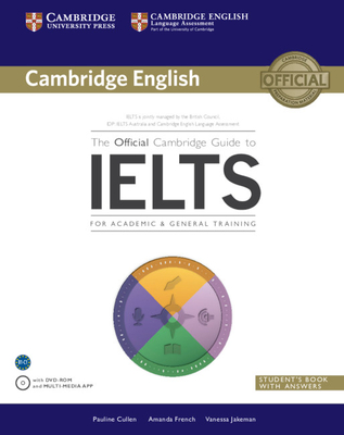 The Official Cambridge Guide to Ielts Student's Book with Answers with DVD-ROM - Cullen, Pauline, and French, Amanda, M.D., and Jakeman, Vanessa
