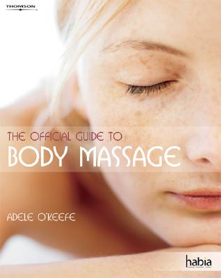 The Official Guide to Body Massage - O'Keefe, Adele