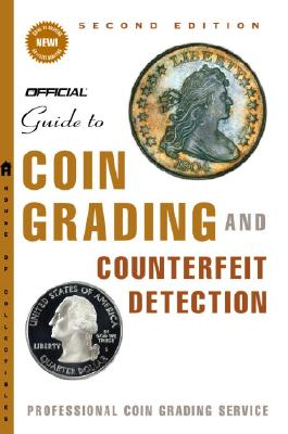 The Official Guide to Coin Grading and Counterfeit Detection, Edition #2 - Professional Coin Grading Service, and Dannreuther, John W