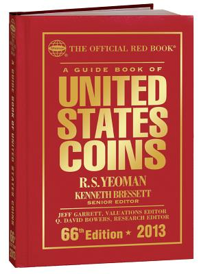 The Official Red Book: A Guide Book of United States Coins 2013: Hardcover Version - Yeoman, R S, and Bressett, Kenneth (Editor)