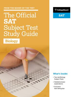 The Official SAT Subject Test in Biology Sudy Guide - College Board