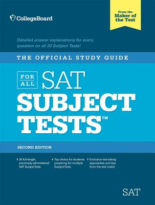 The Official Study Guide for All SAT Subject Tests, 2nd Ed - College Board