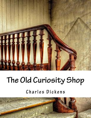 The Old Curiosity Shop - Dickens, Charles