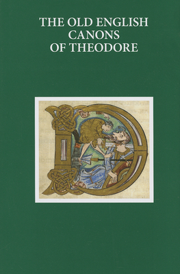 The Old English Canons of Theodore - Fulk, R. D., and Jurasinski, Stefan