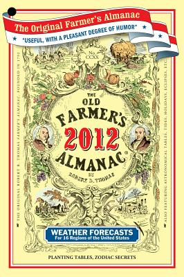 The Old Farmer's Almanac 2012 - Old Farmer's Almanac, and Almanac, Old Farmer