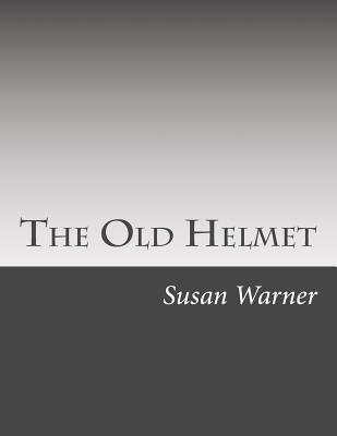 The Old Helmet - Warner, Susan